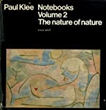 Paul Klee: Notebooks, Volume 2: The Nature of Nature (0815000405) by Klee, Paul