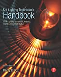Set Lighting Technicians Handbook: Film Lighting Equipment, Practice, and Electrical Distribution