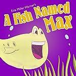 A Fish Named Max   Etta Miller Warner