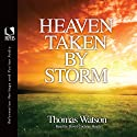 Heaven Taken by Storm (       UNABRIDGED) by Thomas Watson Narrated by David Cochran Heath
