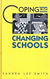 img - for Coping With Changing Schools book / textbook / text book