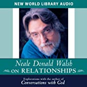 Neale Donald Walsch on Relationships | [Neale Donald Walsch]