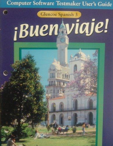 Glencoe Spanish 3 Buen Viaje! Computer Software Testmaker User's Guide