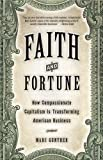 img - for Faith and Fortune: How Compassionate Capitalism Is Transforming American Business by Marc Gunther (2005-11-22) book / textbook / text book