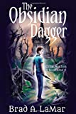 The Obsidian Dagger (Celtic Mythos, #1) by Brad A. LaMar