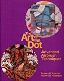 The Art of the Dot: Advanced Airbrush Technique (0442275102) by Paschal, Robert W.
