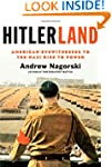 Hitlerland: American Eyewitnesses to...