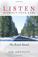 Listen Without Your Ears: The Road Ahead