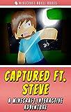 Minecraft: Captured Ft. Steve (A Minecraft Interactive Adventure)