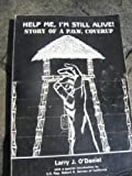 img - for Help Me, I'm Still Alive!~Story of a P.O.W. Coverup (Illustrated) book / textbook / text book