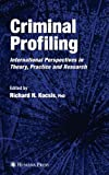 Criminal Profiling: International Theory, Research, and Practice