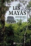 echange, troc Arthur Andrew Demarest - Les Mayas : Grandeur et chute d'une civilisation