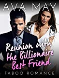 ROMANCE: Taboo Romance: Reunion with the Billionaire Best Friend (Contemporary Romance Short Stories) (BBW Fun, Provocative Mature Young Adult Billionaire Steamy Love and Romance Books)