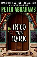 Into the Dark (Echo Falls Mystery)