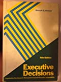 img - for Executive Decisions: Organization Development, Management Control, Executive Responsibility book / textbook / text book