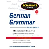 Schaum's Outline of German Grammar, 4ed: 420 exercises with answers (Schaum's Outline Series)by Elke Gschossmann...
