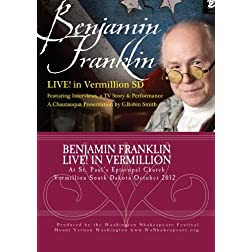 Benjamin Franklin - LIVE! in South Dakota. Performance, Interviews & TV Story