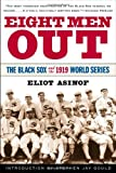 Eight Men Out: The Blacksox and the 1919 World Series (0805065377) by Asinof, Eliot