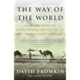 The Way of the World: From the Dawn of Civilizations to the Eve of the Twenty-first Century ~ David Fromkin