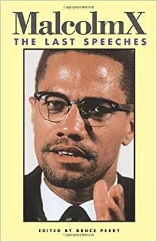 malcolm x writings speeches By any means necessary is a translation of a phrase used by french intellectual it entered the popular culture through a speech given by malcolm x in the last.