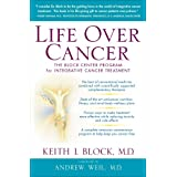 Life Over Cancer: The Block Center Program for Integrative Cancer Treatment ~ Keith Block
