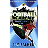 Football Academy: Striking Outby Tom Palmer