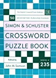 Simon and Schuster Crossword Puzzle Book #235: The Original Crossword Puzzle Publisher (Simon & Schuster Crossword Puzzle Books)