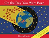img - for By Debra Frasier - On the Day You Were Born: Book and Musical CD (Rei/Com) (3.4.2012) book / textbook / text book