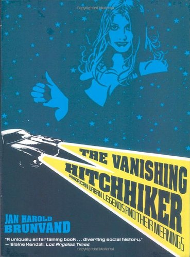 The Vanishing Hitchhiker: American Urban Legends and...