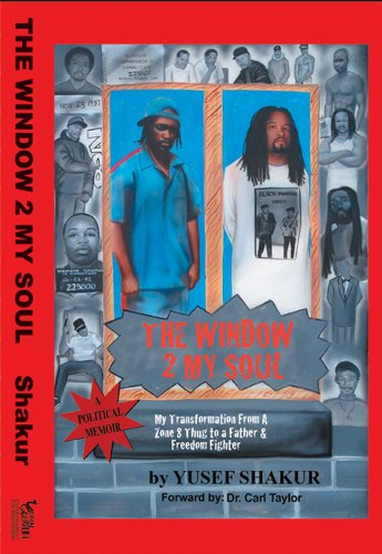 The Window 2 My Soul: My Transformation from a Zone 8 Thug to a Father & Freedom Fighter