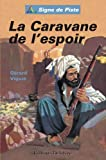 img - for La Caravane de l'espoir - Signe de Piste (French Edition) book / textbook / text book