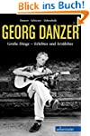 Georg Danzer: Gro�e Dinge - Erlebtes...