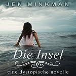 Die Insel [The Island]: Inseltrilogie [Island Trilogy], Book 1 |  Jen Minkman