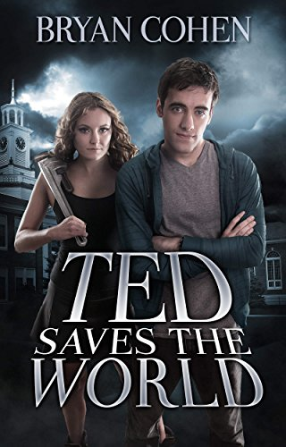 Ted Saves The World by Bryan Cohen ebook deal