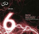 Gustav Mahler Mahler - Symphony No 6 (LSO/Gergiev)