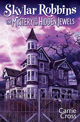 Skylar Robbins: The Mystery Of The Hidden Jewels by Carrie Cross ebook deal