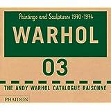 Andy Warhol Catalogue Raisonn?, Volume 3: Paintings and Sculptures 1970-1974 (Andy Warhol Catalogue Raisonne)