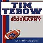 Tim Tebow: An Unauthorized Biography |  Belmont and Belcourt Biographies