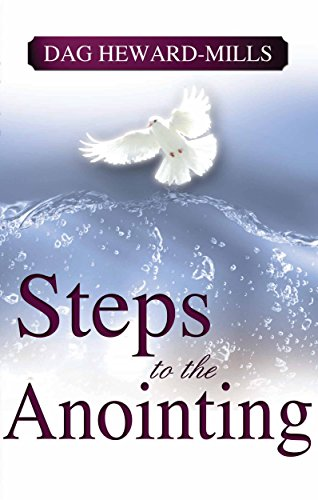 Steps To The Anointing, by Dag Heward-Mills