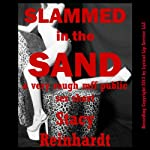 Slammed in the Sand: A Very Rough MFF Threesome Public Sex Short (Harsh Sex Encounters) | Stacy Reinhardt