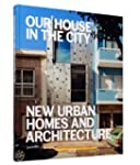 Our House in the City: New Urban Home...