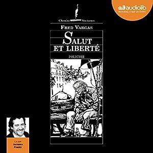 Salut et Liberté (Commissaire Adamsberg - Nouvelles 1) | Livre audio