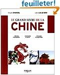 Le grand livre de la Chine. Histoire...