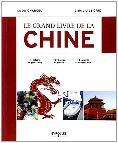 le-grand-livre-de-la-chine-histoire-et-geographie-civilisation-et-pensee-economie-et-geopolitique