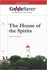 Gradesaver tm classicnotes the house of the spirits for House of spirits author