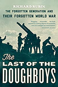 The Last Of The Doughboys: The Forgotten Generation And Their Forgotten World War by Richard Rubin ebook deal