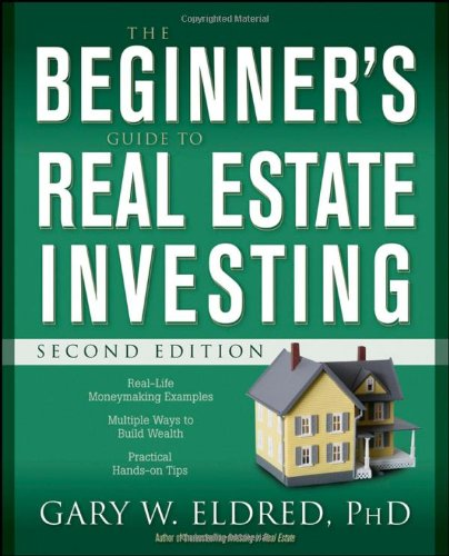 The Beginner's Guide to Real Estate Investing, Second Editio