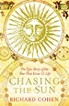 Chasing the Sun: The Epic Story of th...