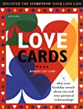 Love Cards, 2E: What Your Birthday Reveals About You and Your Personal Relationships