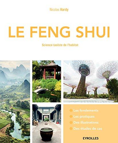 Le Feng Shui: Science taoïste de l'habitat